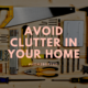 How to Avoid Clutter in Your Home