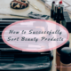 How to Successfully Sort Beauty Products