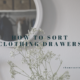 How to Sort Clothing Drawers