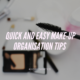 Quick and Easy Make-up Organisation Tips