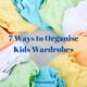 7 Ways to Organise Kids Wardrobes