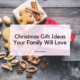 Christmas Gift Ideas Your Family Will Love