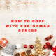 How to Cope with Christmas Stress