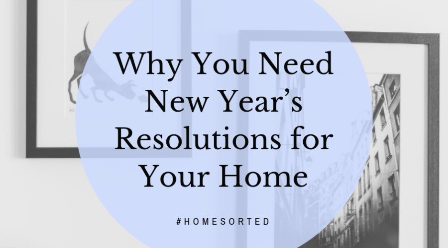 Why You Need New Year's Resolutions for Your Home