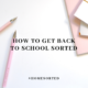 How to Get Back to School Sorted