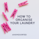 How to Organise Your Laundry