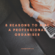 8 Reasons to Hire a Professional Organiser