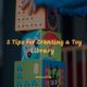 5 Tips for Creating a Toy Library