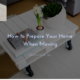 How to Prepare Your Home When Moving