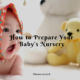 How to Prepare Your Baby's Nursery