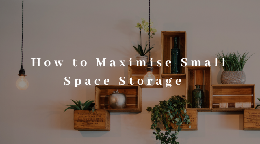 How to Maximise Small Space Storage