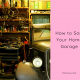 How to Sort Your Home Garage