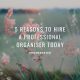 5 Reasons to Hire A Professional Organiser Today