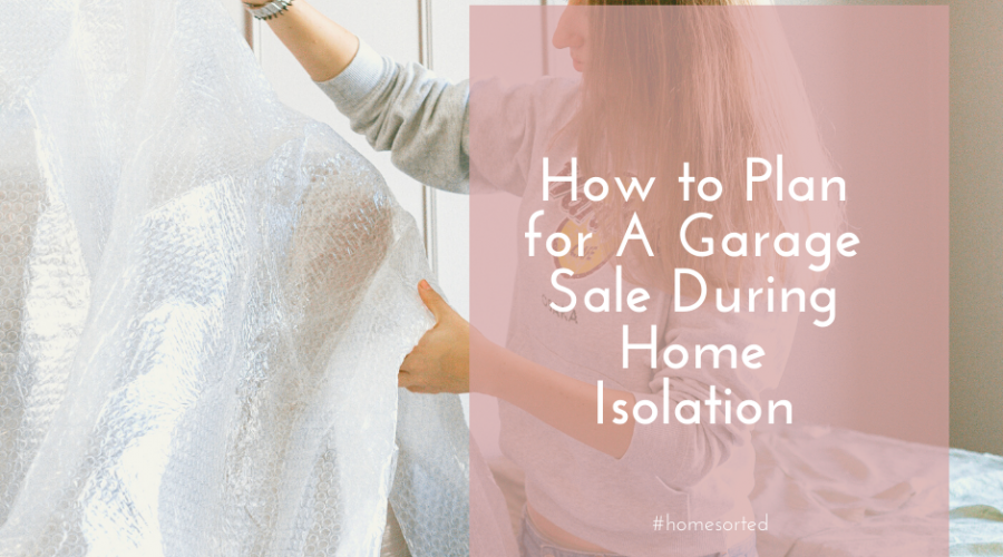 How to Plan for A Garage Sale During Home Isolation